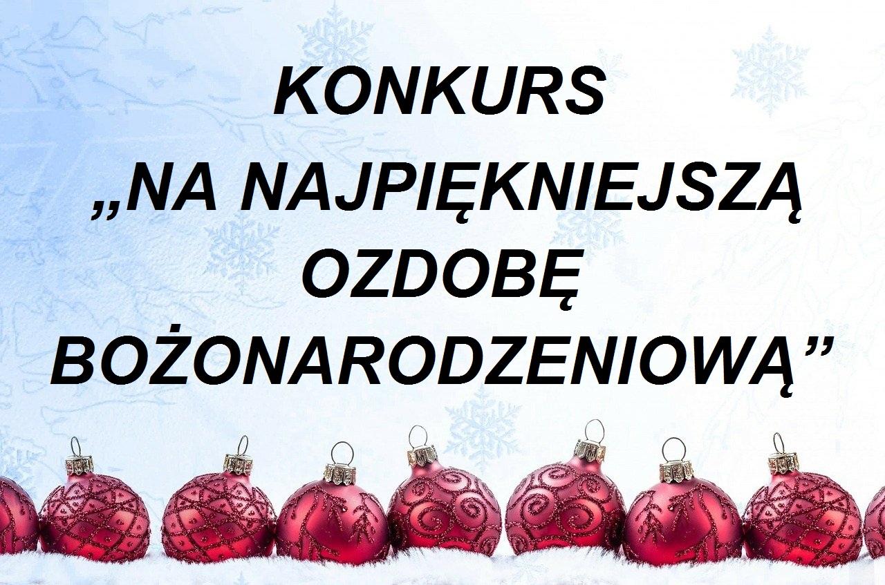 """KONKURS SZKOLNY """"NA NAJPIĘKNIEJSZĄ OZDOBĘ BOŻONARODZENIOWĄ"""""""